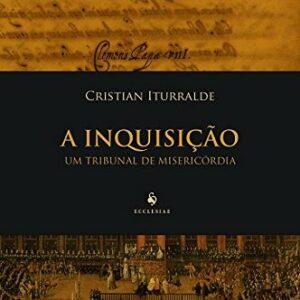 A Inquisição um Tribunal de Misericórdia